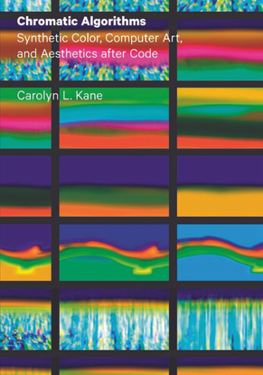 carolyn-kane-chromatic-algorithms-synthetic-color-computer-art-and-aesthetics-after-code.pdf