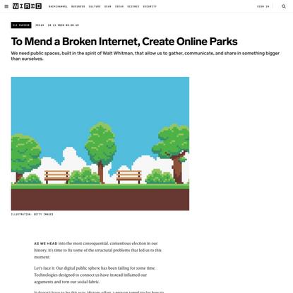 To Mend a Broken Internet, Create Online Parks