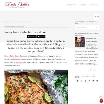 Honey Lime Garlic Butter Salmon - Cafe Delites