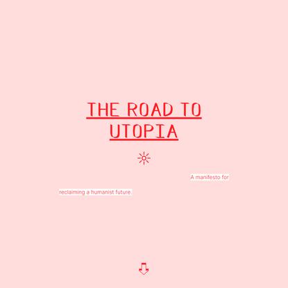 Culture I/O — The Road to Utopia