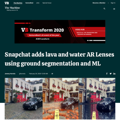 Snapchat adds lava and water AR Lenses using ground segmentation and ML | VentureBeat