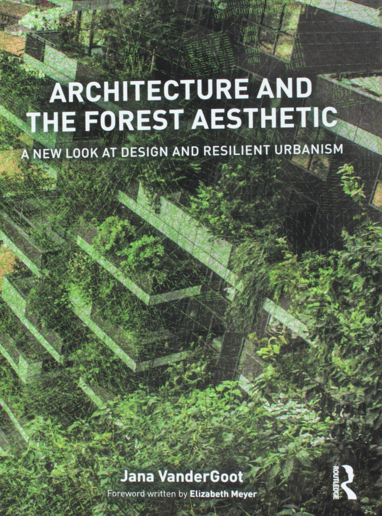 Jana Vander Goot, Architecture and the Forest Aesthetic