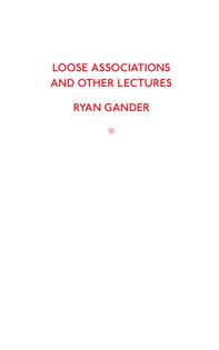 Loose Associations, Ryan Gander