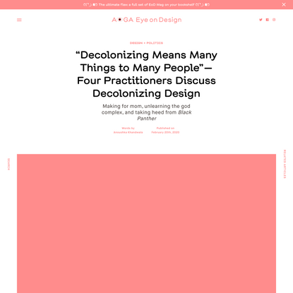 """""""Decolonizing Means Many Things to Many People""""—Four Practitioners Discuss Decolonizing Design"""