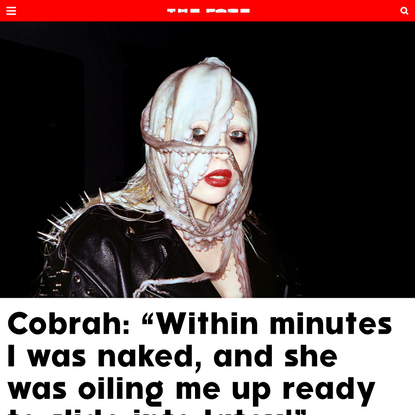 """Cobrah: """"Within minutes I was naked, and she was oiling me up ready…"""
