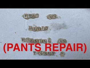 What Is David Working on Today? 6/28/20 - Pants Repair