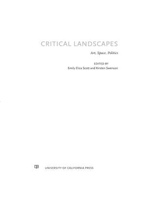 emily-eliza-scott-kirsten-j-swenson-critical-landscapes-_-art-space-politics-university-of-california-press-2015-.pdf