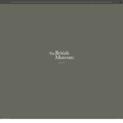The Museum of the World (British Museum with Google Arts & Culture)