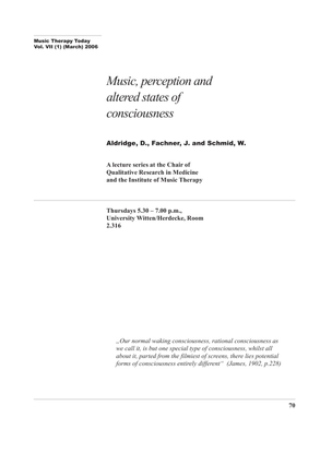 Music Therapy TodayVol. VII (1) (March) 2006 70Music, perception and altered states of consciousness