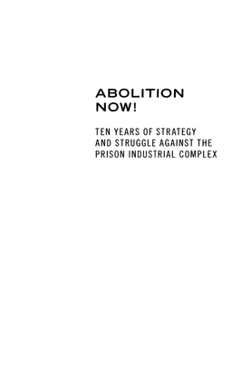 critical-resistance-abolition-now-ten-years-of-strategy-and-struggle-against-the-prison-industrial-complex.pdf