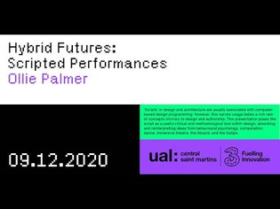 Hybrid Futures: Scripted Performances - A talk by Ollie Palmer