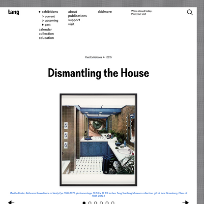 Dismantling The House - Tang Teaching Museum