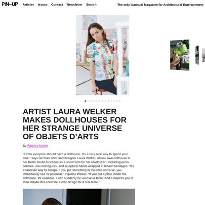 Artist Laura Welker Makes Dollhouses For Her Strange Universe Of Objets D'Arts