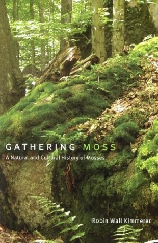 Gathering Moss, Robin Wall Kimmerer
