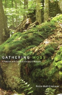 Gathering Moss, Robin Wall Kimmerer