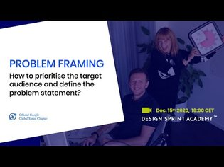 Problem Framing Webinar // How to prioritise the target audience and define the problem statement