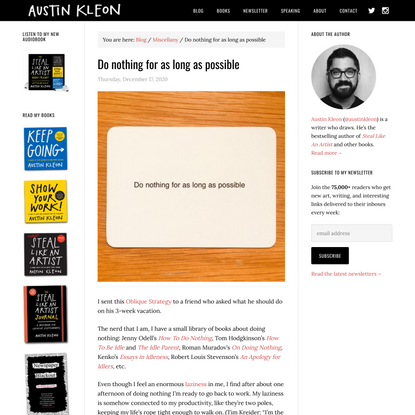 Do nothing for as long as possible - Austin Kleon