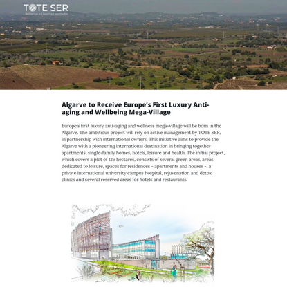 Algarve to Receive Europe's First Luxury Anti-aging and Wellbeing Mega-Village