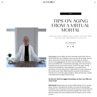 Tips on Aging From A Virtual Mortal   Cultured Magazine