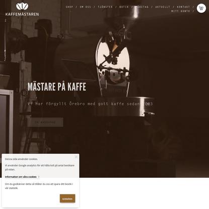 Kaffemästaren i Örebro - Vi säljer allt inom specialkaffe och mycket mer!