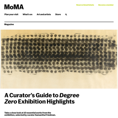 A Curator's Guide to Degree Zero Exhibition Highlights | Magazine | MoMA