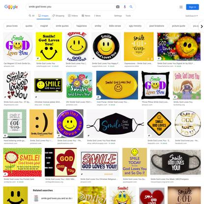 smile god loves you - Google Search