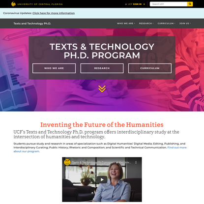 Texts and Technology Ph.D. – The Texts and Technology Ph.D. program at UCF is part of a growing interdisciplinary field comb...