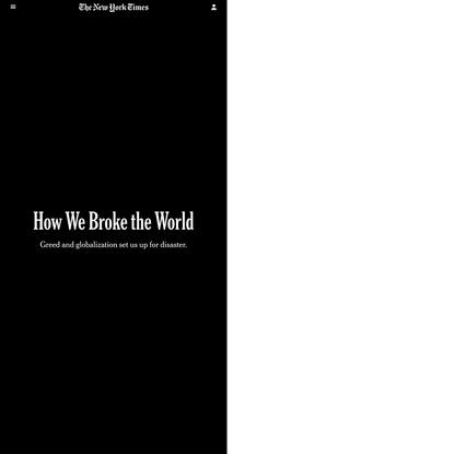 Opinion | How We Broke the World