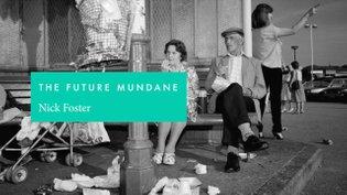 The Future Mundane