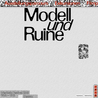 Modell und Ruine – Werkleitz Festival 2019