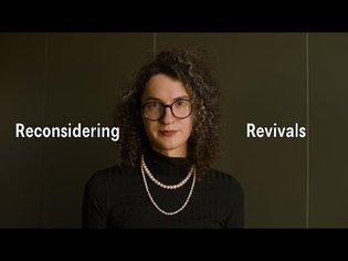 Reconsidering Revivals