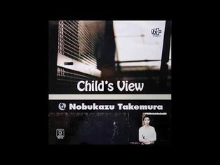 Nobukazu Takemura - Child's View [Full Album]