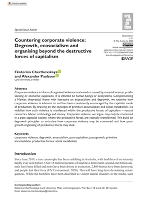 Countering corporate violence: Degrowth, ecosocialism and organising beyond the destructive forces of capitalism - Ekaterina Chertkovskaya, Alexander Paulsson