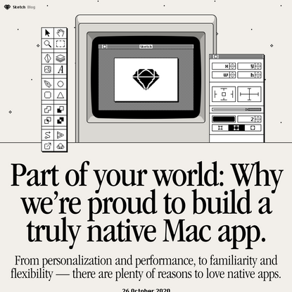 Part of your world: Why we're proud to build a truly native Mac app