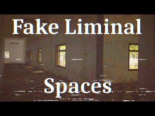 Fake Liminal Spaces