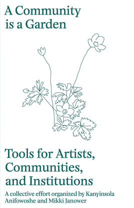 A Community is a Garden: Tools for Artists, Communities, and Institutions