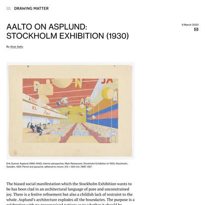 Aalto on Asplund: Stockholm Exhibition (1930)