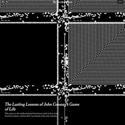 The Lasting Lessons of John Conway's Game of Life - The New York Times