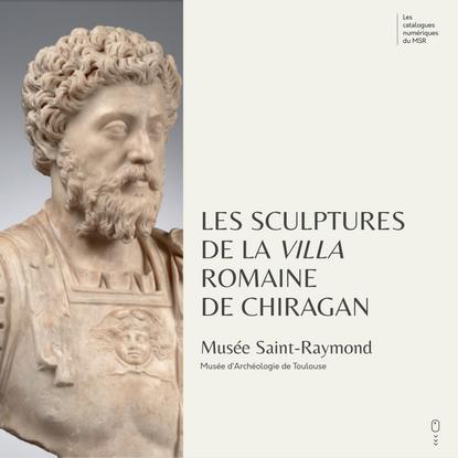 Les sculptures delavilla romaine deChiragan
