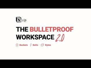 The Bulletproof Notion Workspace 2.0