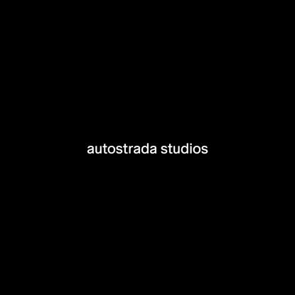 AUTOSTRADA STUDIOS