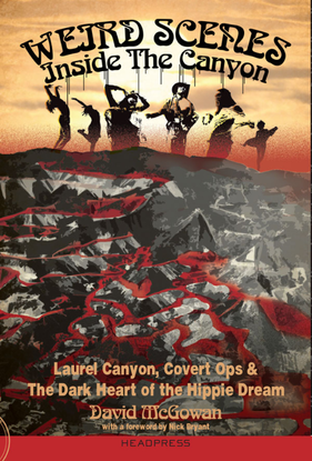 david-mcgowan-weird-scenes-around-the-canyon-laurel-canyon-covert-ops-and-the-dark-heart-of-the-hippie-dream.pdf