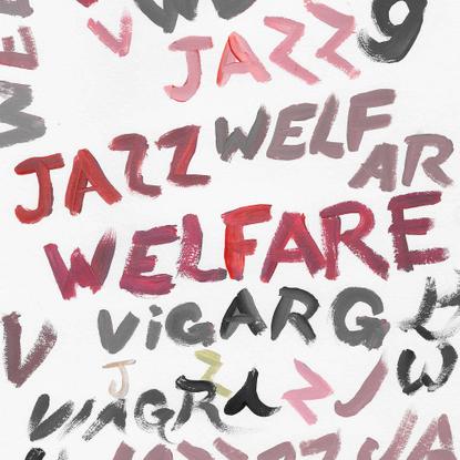 Viagra Boys - Welfare Jazz | YEAR0001