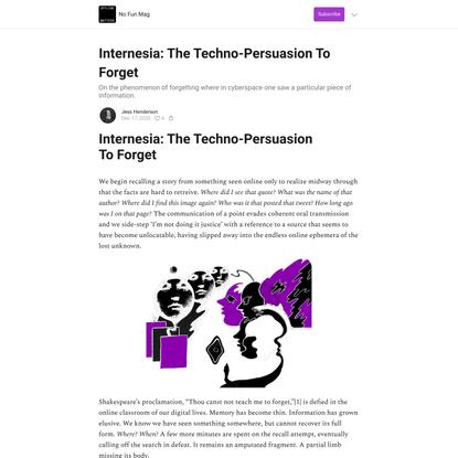 Internesia: The Techno-Persuasion To Forget