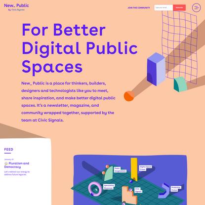 New_ Public - For Better Digital Public Spaces