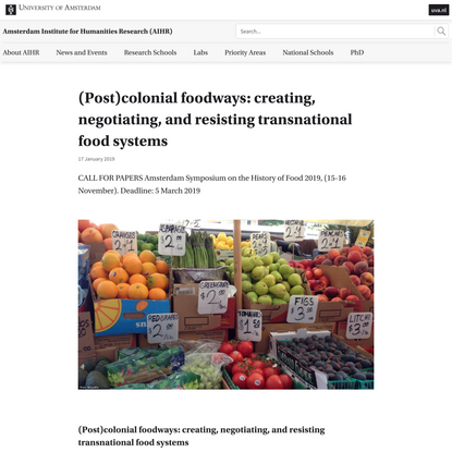 (Post)colonial foodways: creating, negotiating, and resisting transnational food systems - Amsterdam Institute for Humanitie...