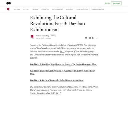 Exhibiting the Cultural Revolution, Part 3: Dazibao Exhibitionism