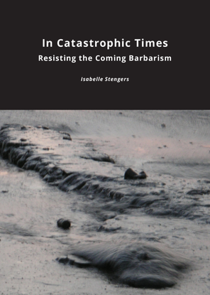 stengers_2015_in-catastrophic-times.pdf