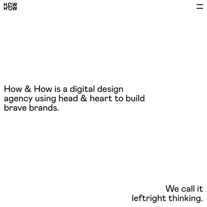How & How — Digital Design Agency — London & Lisbon