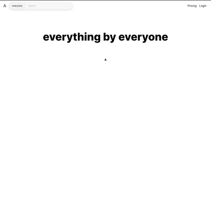 Everything by everyone